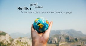 netflix documentaires voyage