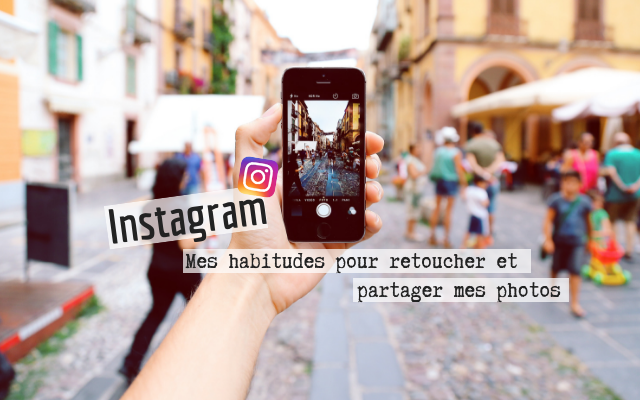 INSTAGRAM : MES RETOUCHES PHOTOS